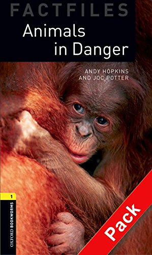 Oxford Bookworms Library Factfiles: Oxford Bookworms 1. Animals in Danger: 1400 Headwords