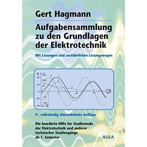 Aufgabensammlung zu den Grundlagen der Elektrotechnik.
