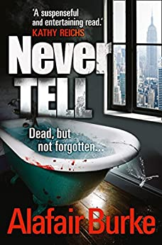 Never Tell (Ellie Hatcher Book 4) by [Burke, Alafair]