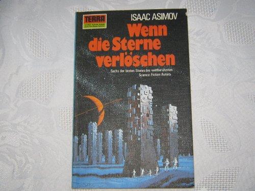 Wenn die Sterne verl÷schen. Sechs Science Fiction Stories.