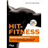HIT-Fitness: HochIntensitätsTraining - maximaler Muskelaufbau in kürzester Zeit