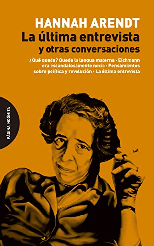 La última entrevista y otras conversaciones por Hannah Arendt