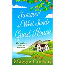 Summer at West Sands Guest House: A perfect feel good, uplifting romantic comedy