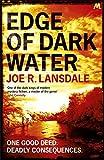 Edge of Dark Water (Hap and Leonard) by Joe R. Lansdale (14-Feb-2013) Paperback