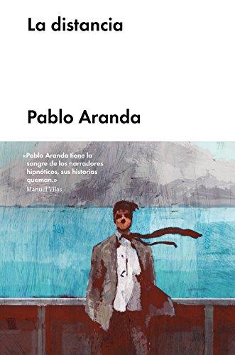 La distancia (Narrativa en lengua española) par Pablo Aranda