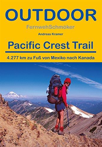 Pacific Crest Trail: 4.277 km zu Fuß von Mexiko nach Kanada (Fernwehschmöker 123)