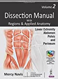 Dissection Manual with Regions & Applied Anatomy: Lower Extremity, Abdomen, Pelvis & Perineum - Includes Interactive DVD-ROM - Vol. 2