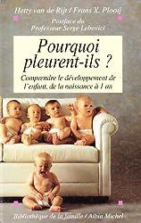 Pourquoi pleurent-ils ? Comprendre le développement de l'enfant, de la naissance à 1 an