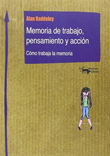 Memoria Del Trabajo, Pensamiento Y Acción Machado