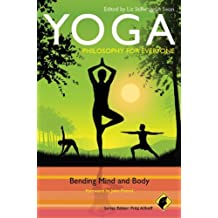 Yoga - Philosophy for Everyone: Bending Mind and Body