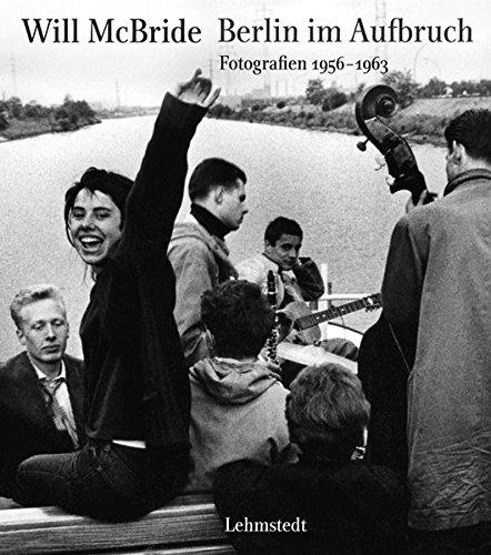 Berlin im Aufbruch: Fotografien 1956-1963 Buch-Cover