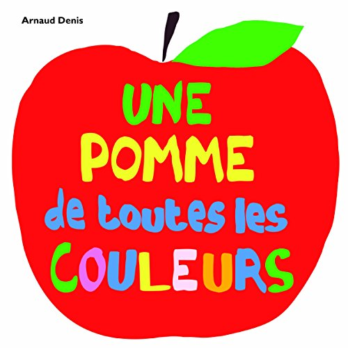 Une pomme de toutes les couleurs