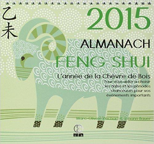 Almanach Feng Shui 2015 de Marc-Olivier Rinchart,Johann Bauer ( 31 aot 2014 )