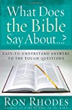 What Does the Bible Say About...?: Easy-to-Understand Answers to the Tough Questions