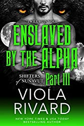 Enslaved by the Alpha: Part Three