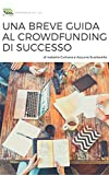 Una breve guida al crowdfunding di successo