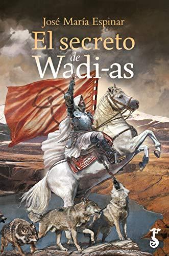 El secreto de Wadi-as (Novela nº 4) por José María Espinar