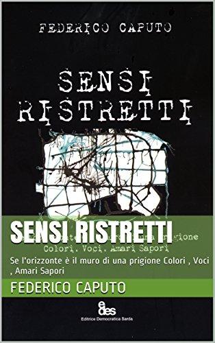 Sensi Ristretti: Se l'orizzonte  il muro di una prigione Colori , Voci , Amari Sapori