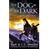 The Dog in the Dark: A Novel of the Noble Dead (Noble Dead Series Phase 3)