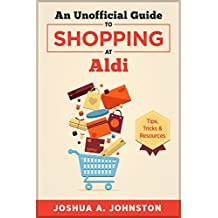 An Unofficial Guide to Shopping at Aldi: Tips, Tricks, & Resources
