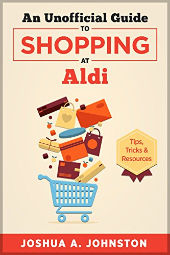 an-unofficial-guide-to-shopping-at-aldi-tips-tricks-resources