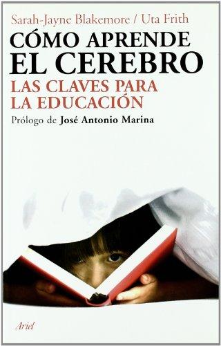 Cómo aprende el cerebro: Las claves para la educación. Prólogo de José Antonio Marina (Ariel) por Sarah-Jayne Blakemore