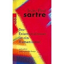 Der Existentialismus ist ein Humanismus: Und andere philosophische Essays 1943 - 1948