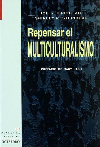 Repensar el multiculturalismo (Repensar la educación) por Joe L. Kincheloe
