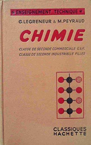 Chimie. Classe de seconde commerciale et seconde industrielle. 1962. Cartonnage de l'éditeur. 224 pages. (Manuel scolaire secondaire, Chimie) par LEGRENEUR G. - PEYRAUD M.