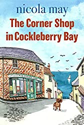 The Corner Shop in Cockleberry Bay: An uplifting original and touching romantic comedy