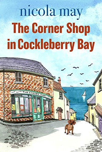 The Corner Shop in Cockleberry Bay: The book everyone is talking about now! by [May, Nicola]