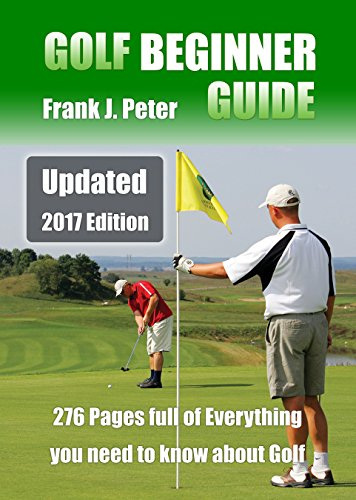 Golf Beginner Guide: Updated 2017 Edition (English Edition) por Frank Peter