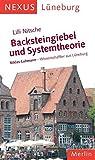 Backsteingiebel und Systemtheorie. Niklas Luhmann - Wissenschaftler aus Lüneburg: Nexus, Lüneburg
