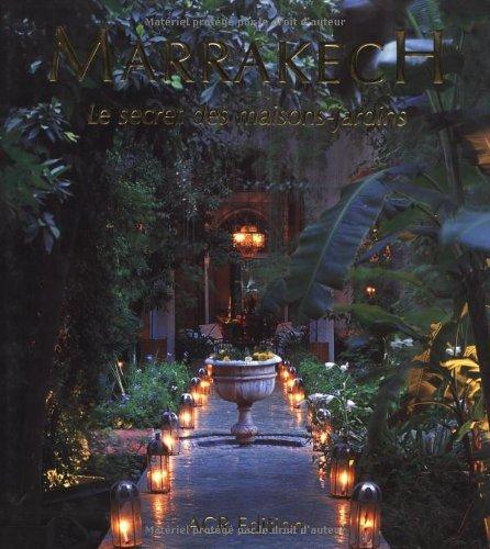 Marrakech: Le Secret des maisons-jardins (French Edition) by Quentin WILBAUX (1999-01-01)