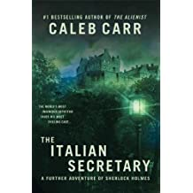 [(The Italian Secretary : A Further Adventure of Sherlock Holmes)] [By (author) Caleb Carr] published on (October, 2009)