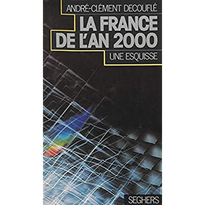 La France en l'an 2000, une esquisse (Les visages de l'avenir)