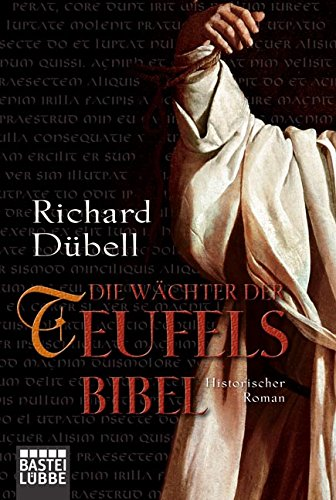 Buchseite und Rezensionen zu 'Die Wächter der Teufelsbibel: Historischer Roman' von Richard Dübell