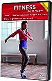 Fitness à la maison. Eliminer la cellulite : danse, brûler les calories et modeler son corps |