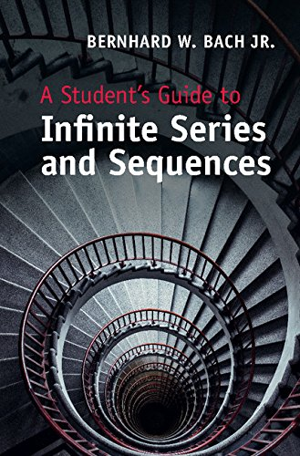 A Student's Guide to Infinite Series and Sequences (Student's Guides) (English Edition)