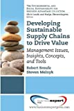 Developing a Sustainable Supply Chain: Management Issues, Insights, Concepts, and Tools (Environmental and Social Sustainability for Business Advantage) by Robert Sroufe (2013-09-15)