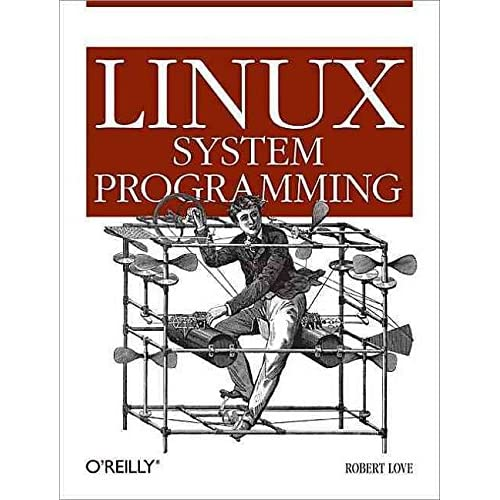 [(Linux System Programming)] [By (author) Robert Love] published on (October, 2007)