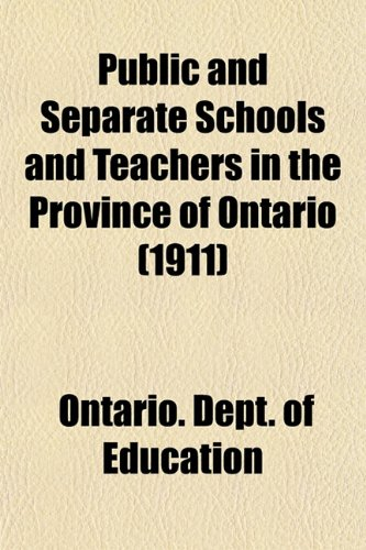 Public and Separate Schools and Teachers in the Province of Ontario (1911)