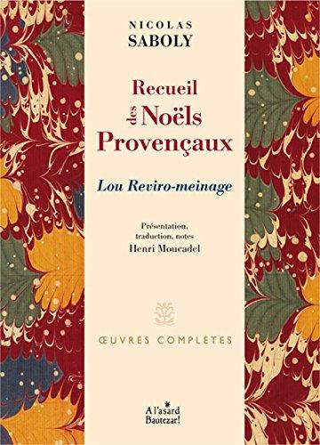 Recueil des Noëls provençaux : Lou Reviro-meinage, édition bilingue français-provençal par Nicolas Saboly