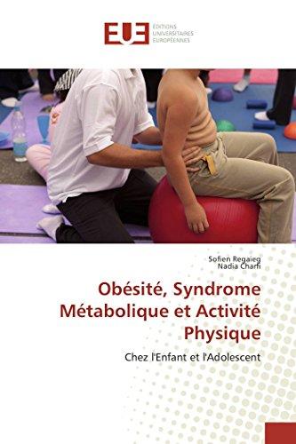 Obésité, Syndrome Métabolique et Activité Physique: Chez l'Enfant et l'Adolescent