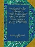 Althochdeutsche, Dem Aufange Des 11Ten Jahrhunderts Angehörige, Übersetzung Und Erläuterung [By Notker] Der Von Mart.