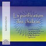 la purification des chakras m?ditations du matin et du soir pour retrouver votre pouvoir spirituel
