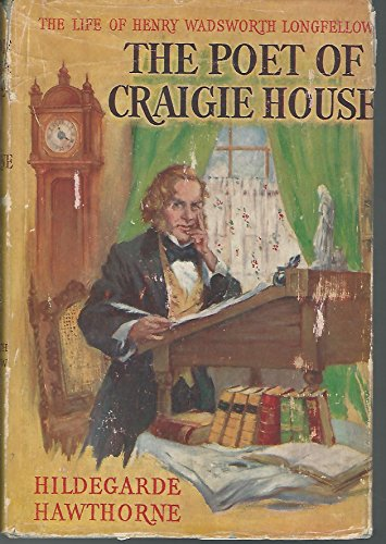 The poet of Craigie house;: The story of Henry Wadsworth Longfellow,