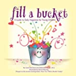 Fill a Bucket: A Guide to Daily Happi...