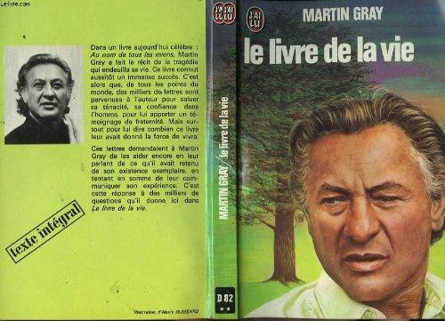 Le Livre de la vie - Pour trouver le bonheur, le courage et l'espoir par Martin Gray