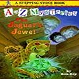 A To Z Mysteries : The Jaguars Jewel